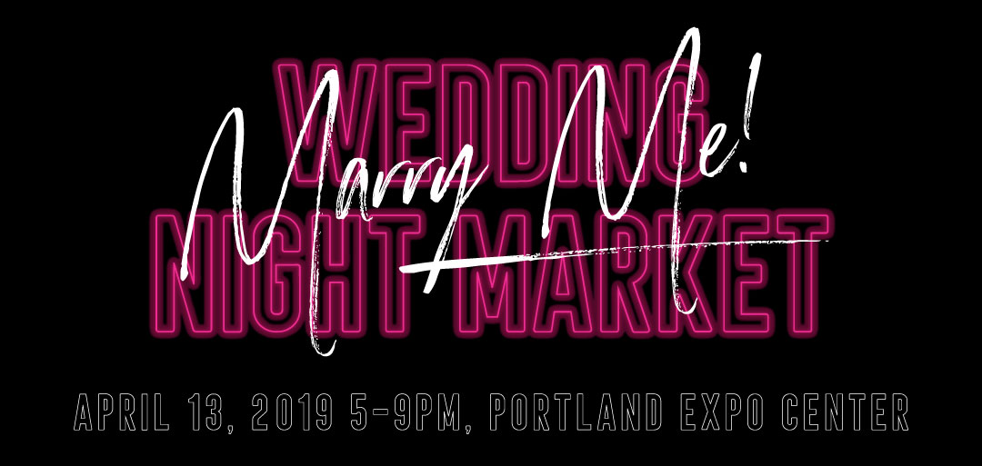 Marry Me Wedding Night Market Tickets The Portland