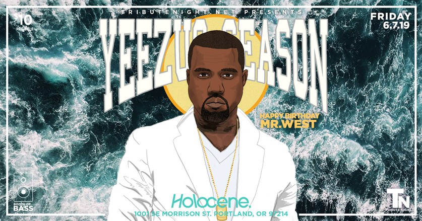 Yeezus Season Tickets   Holocene   Portland, OR   Fri, Jun 7 at 8pm    Mercury Tickets